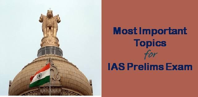 Most Important Topics for IAS Prelims Exam 2019