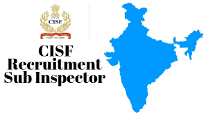 CISF Recruitment (2018) - 519 Vacancies for Sub-Inspector
